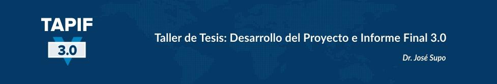 Taller de Tesis: Desarrollo del Proyecto e Informe Final